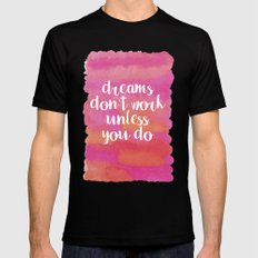 Dreams Don't Work Unless You Do SMALL Mens Fitted Tee Black