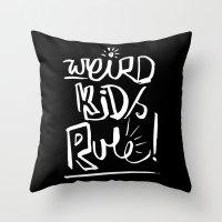 Weird Kids Rule Throw Pillow