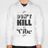 Don't Kill My Vibe Hoody