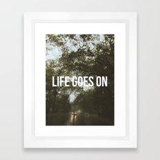 life goes on Framed Art Print