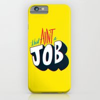 iPhone & iPod Case featuring That ain't a job. by Chris Piascik