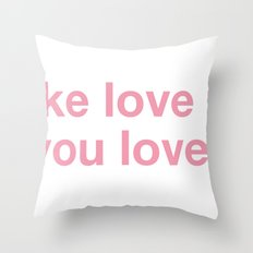 i'll make love to you till you love me Throw Pillow