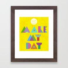Make My Day. Framed Art Print