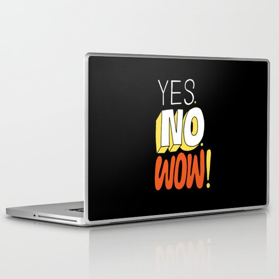 Yes. No. Wow! Laptop & iPad Skin