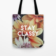 STAY CLASSY Tote Bag