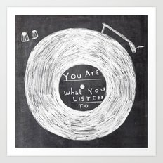 you are what you listen to Art Print