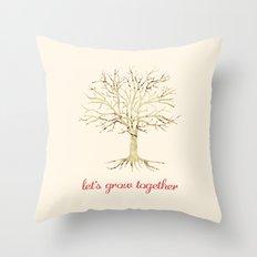 Let's Grow Throw Pillow