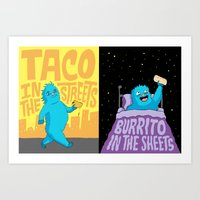 Taco in the streets, Burrito in the sheets. Art Print