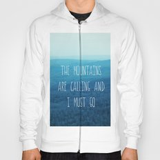 The Mountains Are Calling And I Must Go Hoody