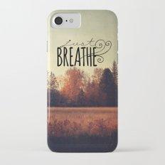 just breathe Slim Case iPhone 7