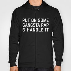 Gangsta Rap Funny Quote Hoody