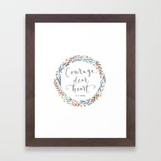 Courage Dear Heart Framed Art Print