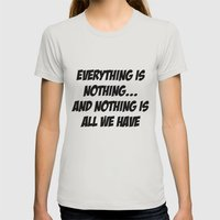Everything Is Nothing Womens Fitted Tee Silver SMALL