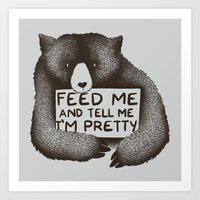 Feed Me And Tell Me I'm … Art Print