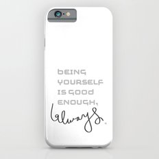 being yourself iPhone 6 Slim Case