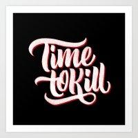 Time To Kill Art Print