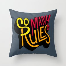 So Many Rules Throw Pillow