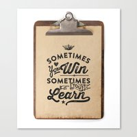 Sometimes You Win, Somet… Canvas Print