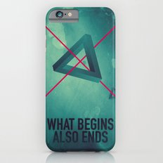 WHAT BEGINS ALSO ENDS iPhone 6 Slim Case