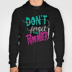 Don't Forget to Remember. Hoody