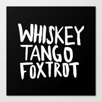 Whiskey Tango Foxtrot X … Canvas Print