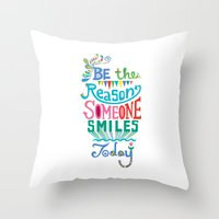 Be The Reason Someone Sm… Throw Pillow