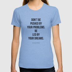 Don't be pushed by your problems. Be led by your dreams. Quote by Ralph Waldo Emmerson Womens Fitted Tee Athletic Blue SMALL