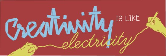 creativity is like electricity Art Print