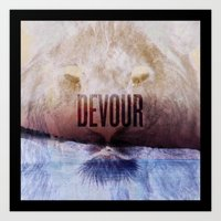 Devour Nature Like A Lio… Art Print