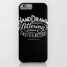 hand drawn lettering ALWAYS tastes better: black  iPhone 6 Slim Case