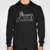 Passion Over Everything Hoody