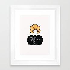 You Deserve It Framed Art Print