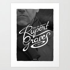 Tell Us About Rupert Graves Art Print