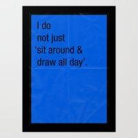 I Do Not Just 'sit Aroun… Art Print