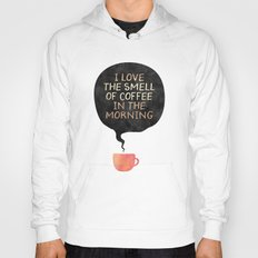 I love the smell of coffee in the morning Hoody