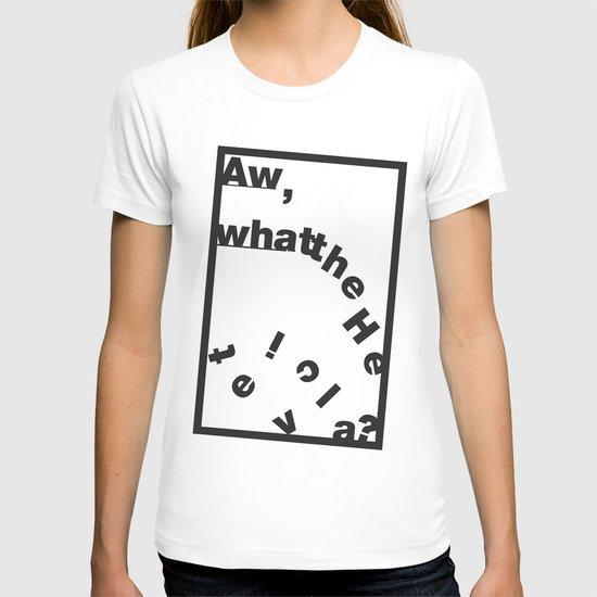 Whatthe Hel v e t  i  c  a? T-shirt