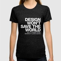 DESIGN WON'T SAVE THE WORLD Womens Fitted Tee Tri-Black SMALL