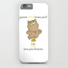 Guess WHO loves You? iPhone 6 Slim Case