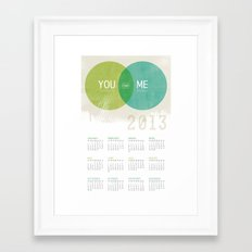 U & I = Fun 2013 Calendar Framed Art Print