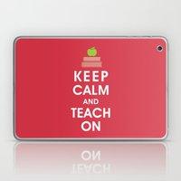 Keep Calm and Teach On  Laptop & iPad Skin