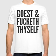 GOEST AND FUCKETH THYSEL… Mens Fitted Tee White SMALL