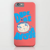 Dude Be Awesome iPhone 6 Slim Case