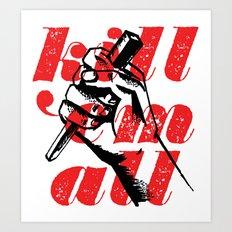 Kill 'em all Art Print