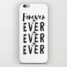 Forever + Ever + Ever iPhone & iPod Skin