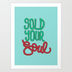 Sold Your Soul Art Print