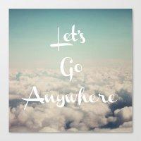 Let's Go Anywhere Canvas Print