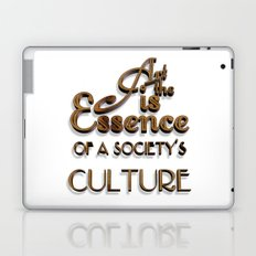 Art is the Essence of a Society's Culture Laptop & iPad Skin