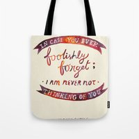 Just In Case You Ever Fo… Tote Bag