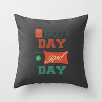 IT'S A GOOD DAY! Throw Pillow