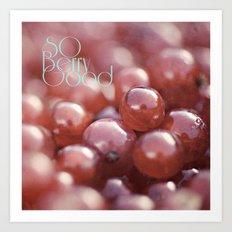 SO Berry Good Art Print